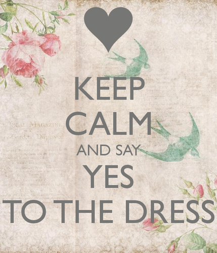 keep-calm-and-say-yes-to-the-dress-24.png