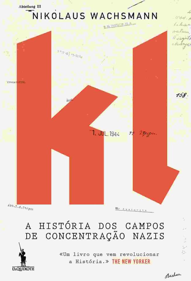 _KL Uma Historia dos Campos de Concentracao Nazis.