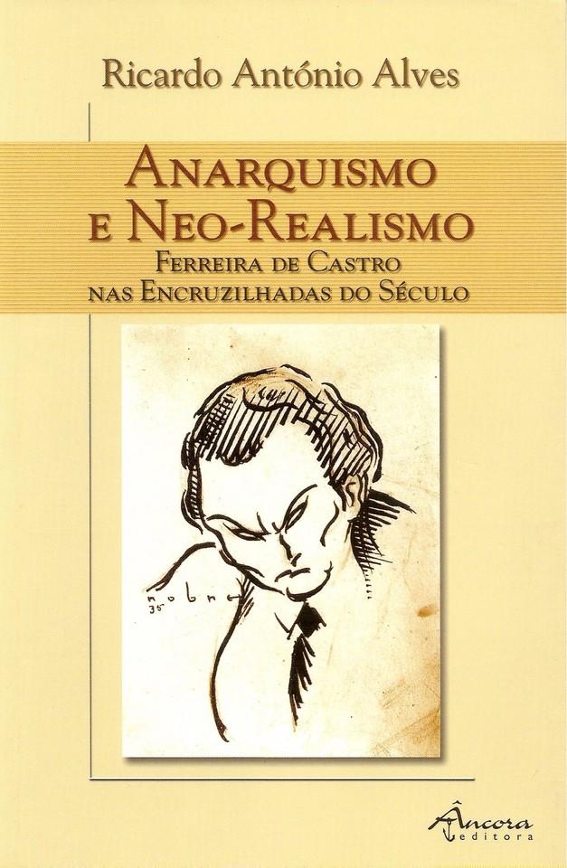 AnarquismoENeoRealismoFerreiraDeCastroNasEncruzilh